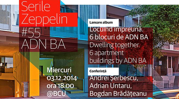 Serile Zeppelin #55 / Locuind împreună. ADN BA