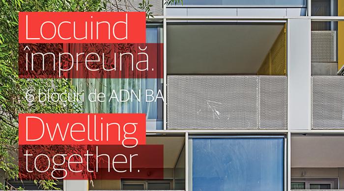 Locuind împreună. 6 blocuri de ADN BA