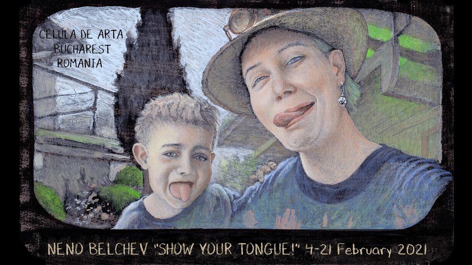 Celula de artă_Show your tongue_Neno Belchev