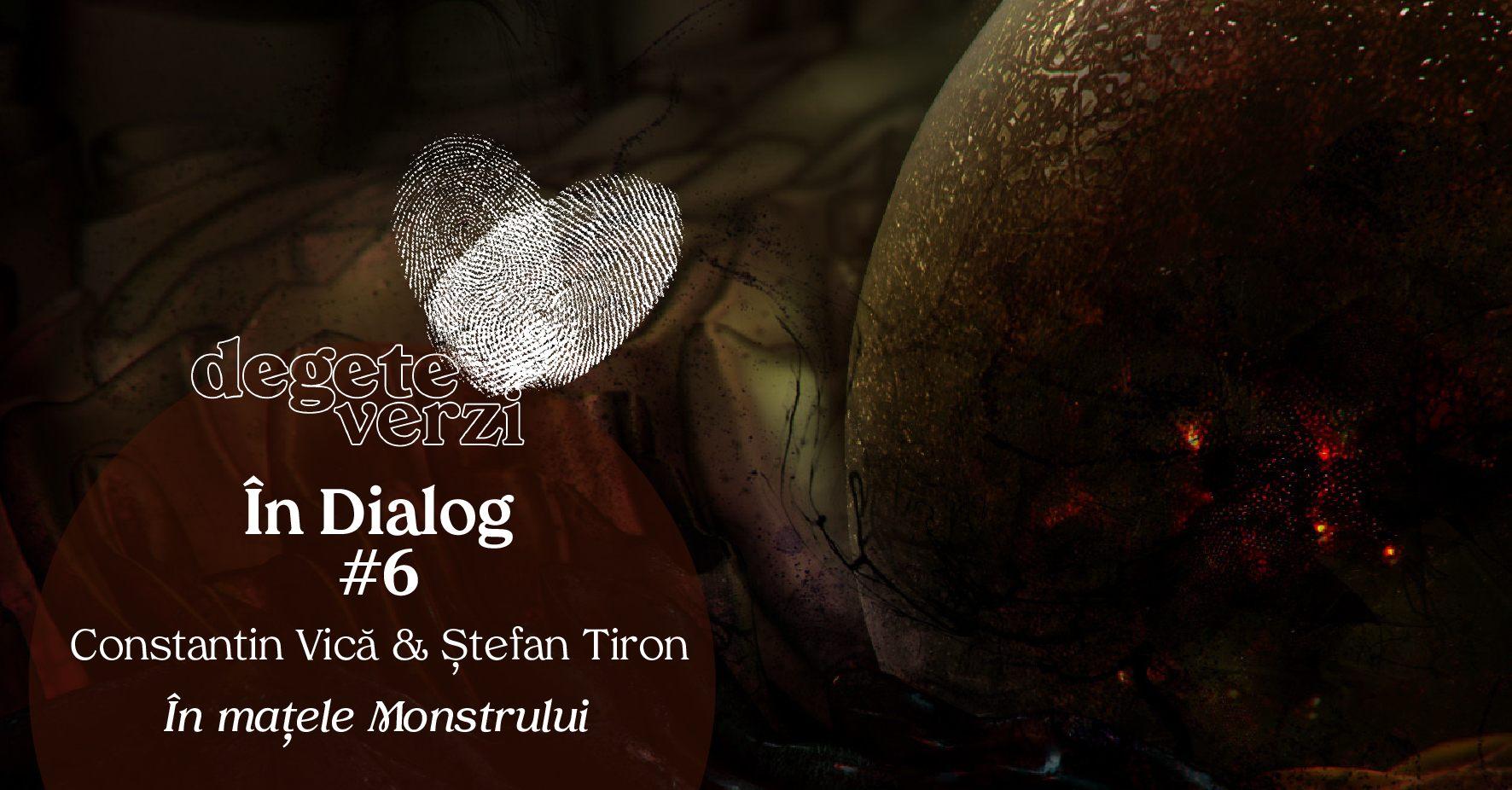 DV6_in dialog_in matele monstrului